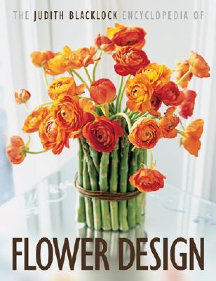 The Judith Blacklock Encyclopedia of Flower Design By Blacklock, Judith