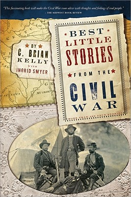 Best Little Stories from the Civil War By Kelly, C. Brian/ Smyer, Ingrid